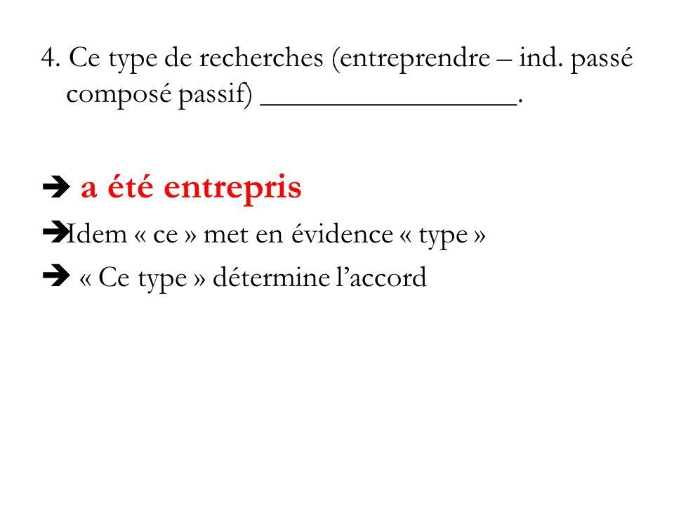 4. Ce type de recherches (entreprendre – ind