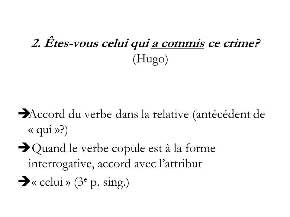 2. Êtes-vous celui qui a commis ce crime (Hugo)