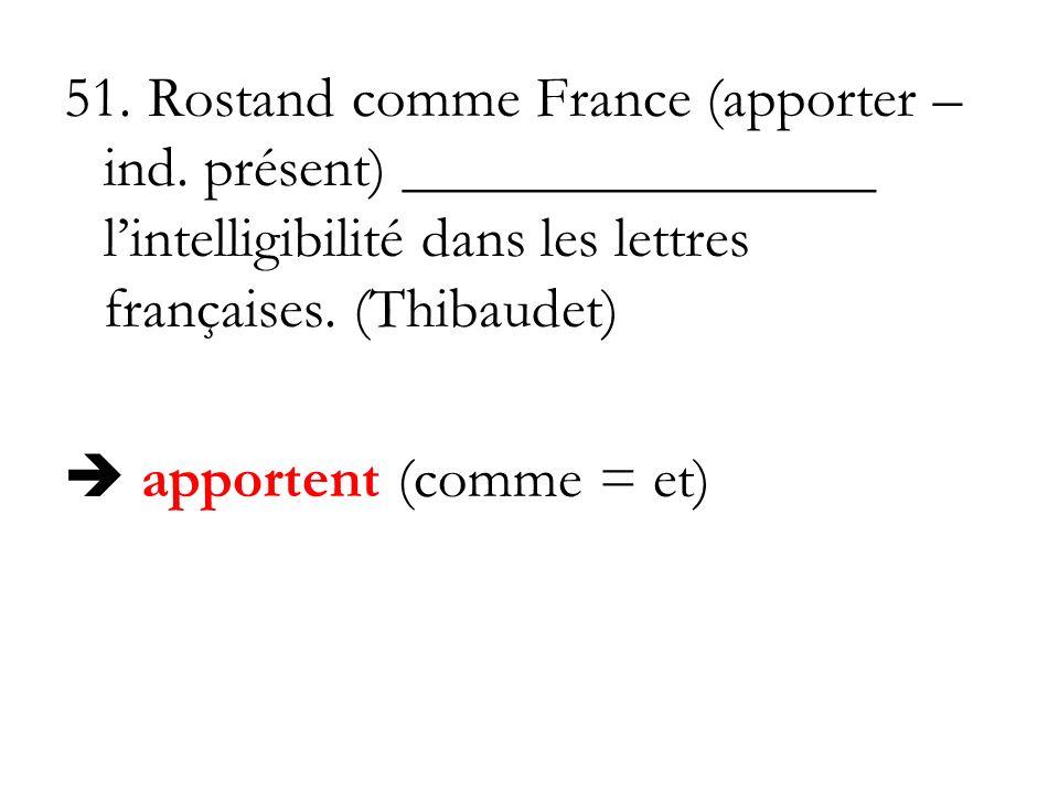 51. Rostand comme France (apporter – ind