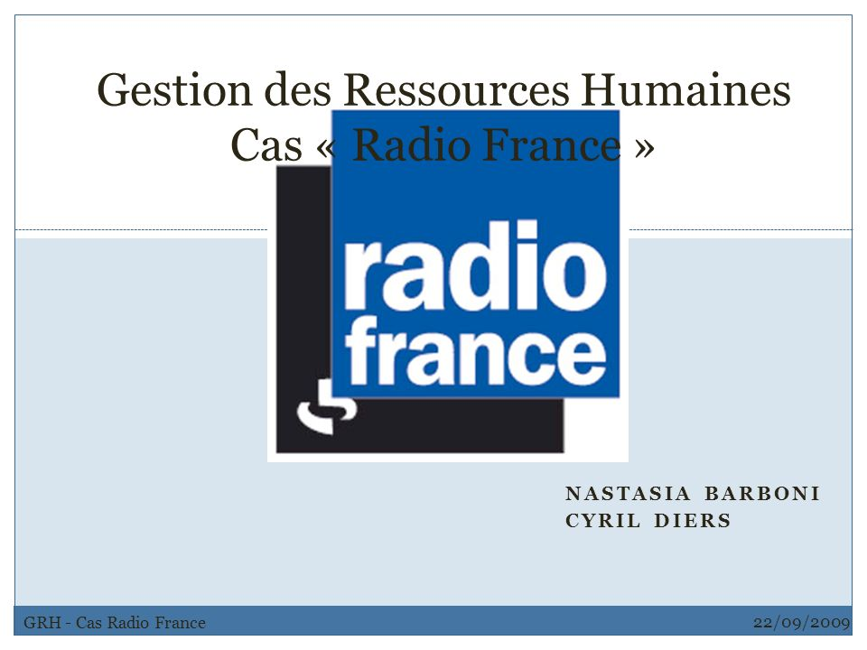 Gestion des Ressources Humaines Cas « Radio France »