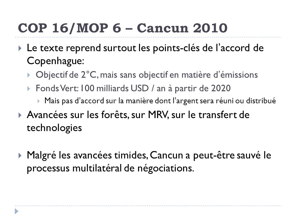 COP 16/MOP 6 – Cancun 2010 Le texte reprend surtout les points-clés de l'accord de Copenhague: