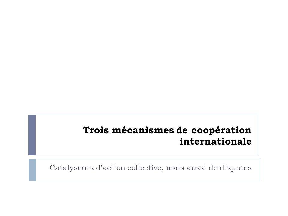Trois mécanismes de coopération internationale