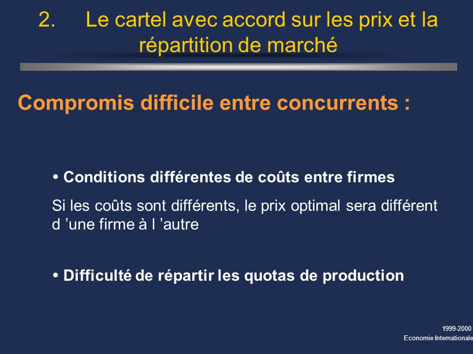 2. Le cartel avec accord sur les prix et la répartition de marché