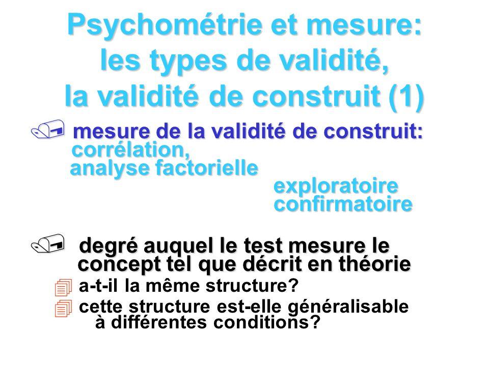 Psychométrie et mesure: les types de validité, la validité de construit (1)