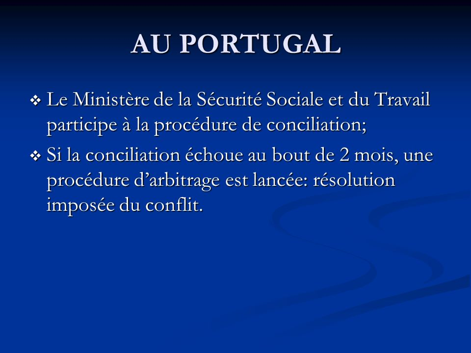 AU PORTUGAL Le Ministère de la Sécurité Sociale et du Travail participe à la procédure de conciliation;