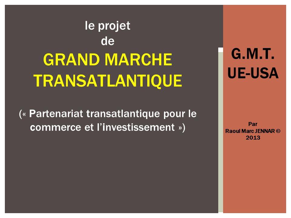 G.M.T. UE-USA Par Raoul Marc JENNAR © 2013