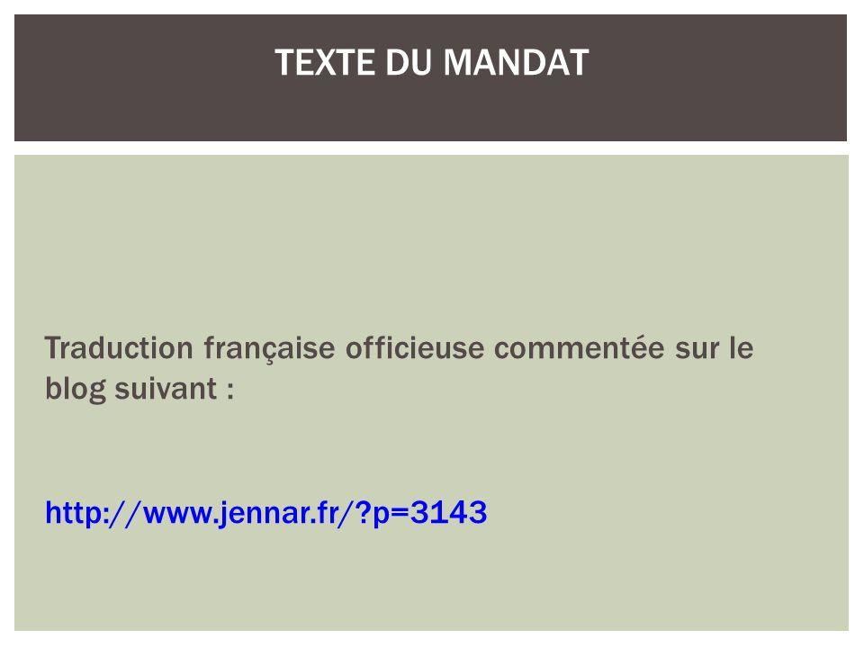 TEXTE DU MANDAT Traduction française officieuse commentée sur le blog suivant : http://www.jennar.fr/ p=3143.