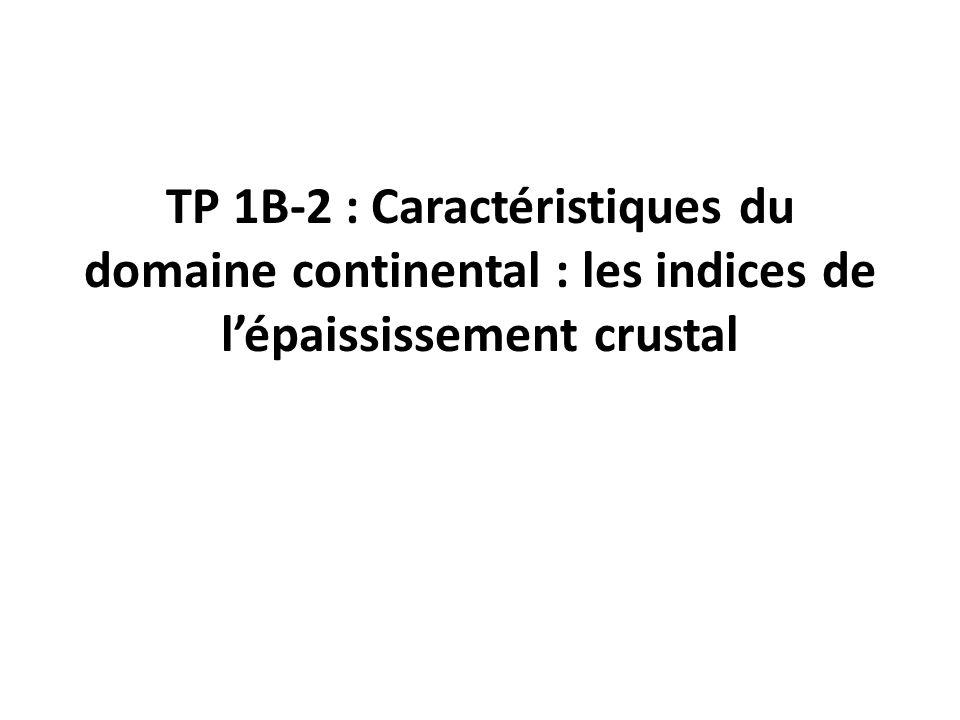 TP 1B-2 : Caractéristiques du domaine continental : les indices de l'épaississement crustal