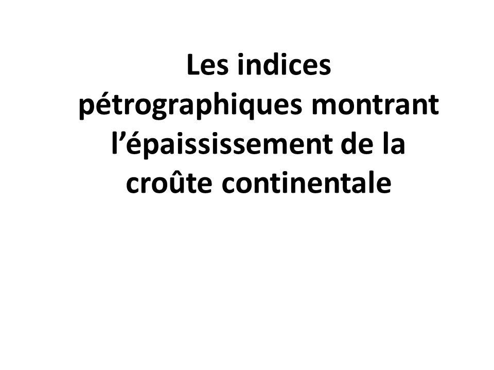 Les indices pétrographiques montrant l'épaississement de la croûte continentale