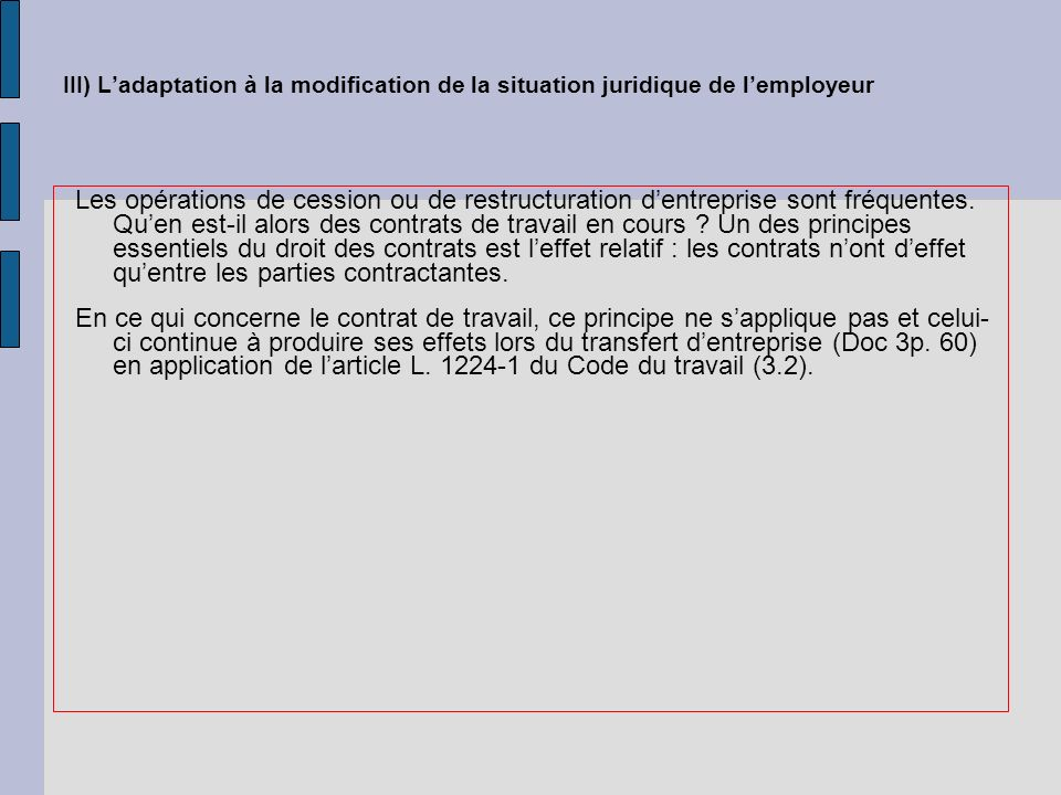 III) L'adaptation à la modification de la situation juridique de l'employeur
