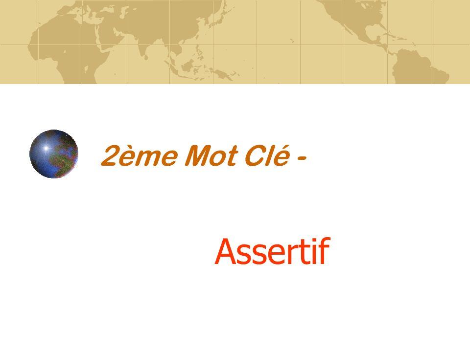 2ème Mot Clé - Assertif