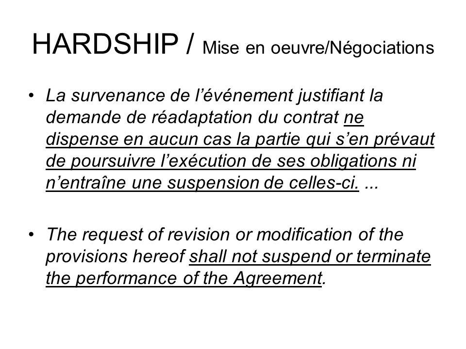 HARDSHIP / Mise en oeuvre/Négociations