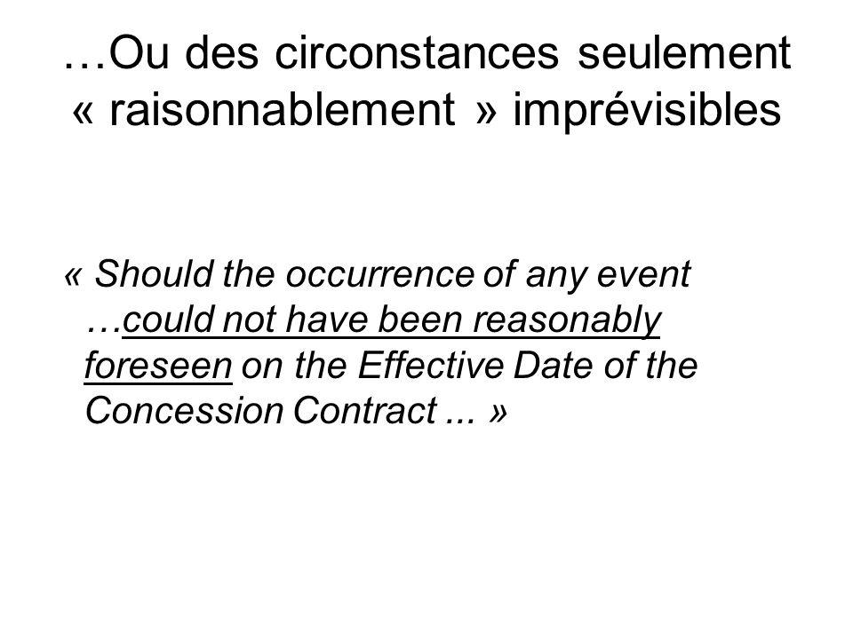 …Ou des circonstances seulement « raisonnablement » imprévisibles