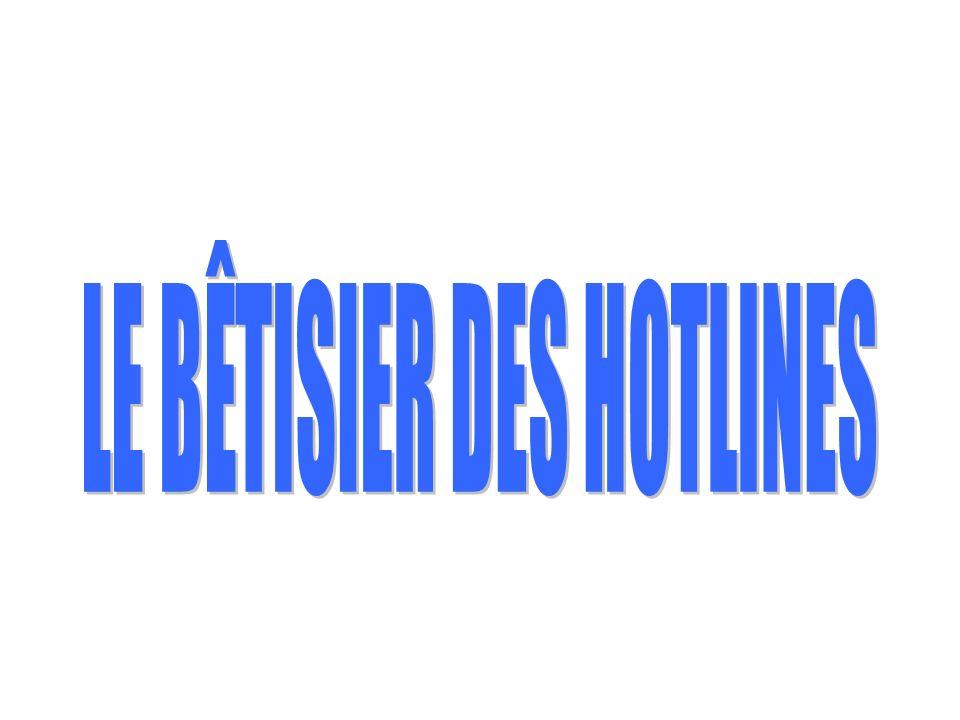 LE BÊTISIER DES HOTLINES