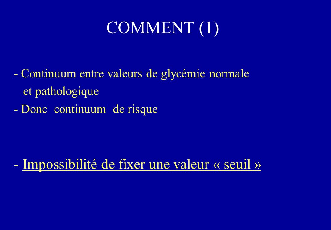 COMMENT (1) Impossibilité de fixer une valeur « seuil »