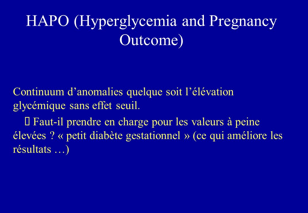 HAPO (Hyperglycemia and Pregnancy Outcome)