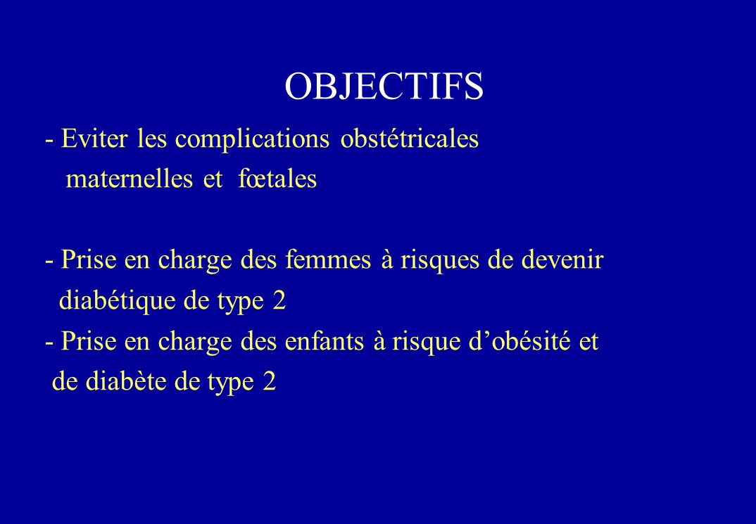OBJECTIFS Eviter les complications obstétricales