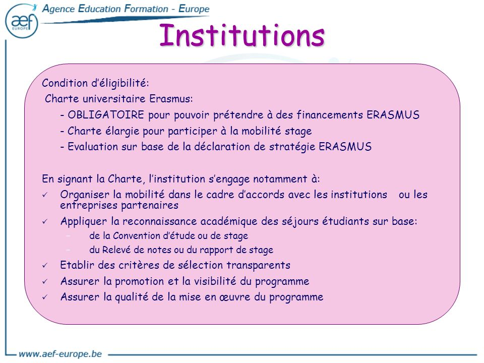 Institutions Condition d'éligibilité: Charte universitaire Erasmus:
