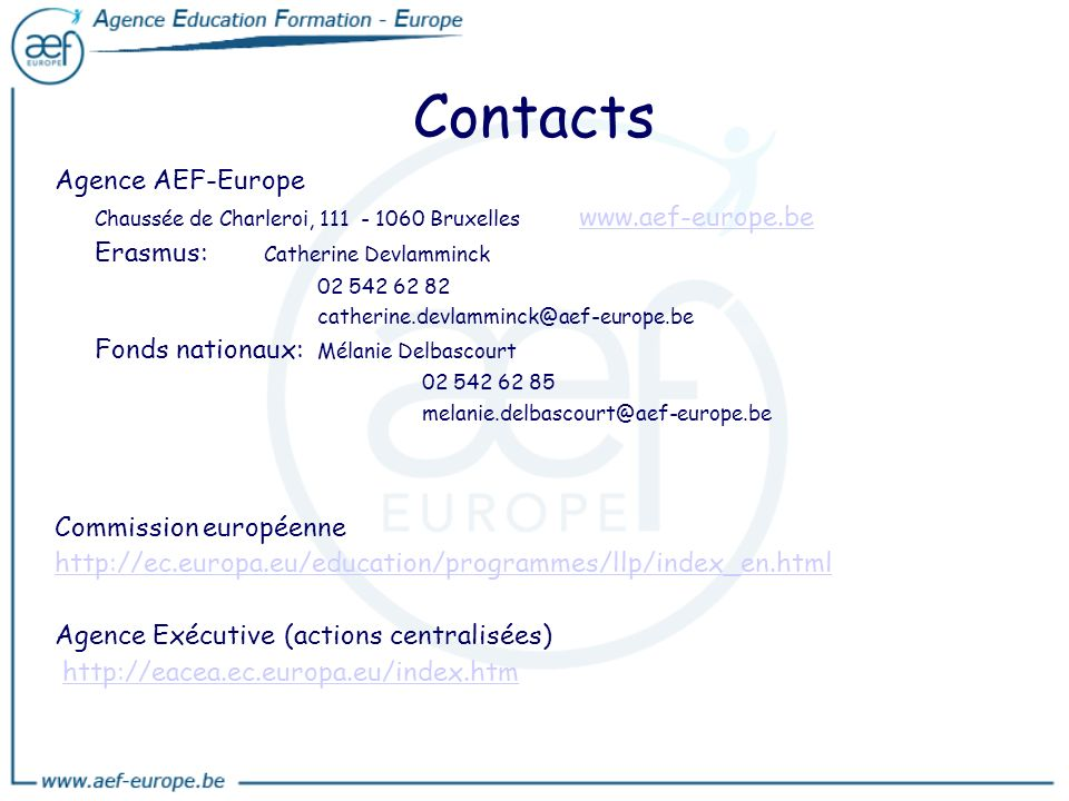 Contacts Agence AEF-Europe Erasmus: Catherine Devlamminck