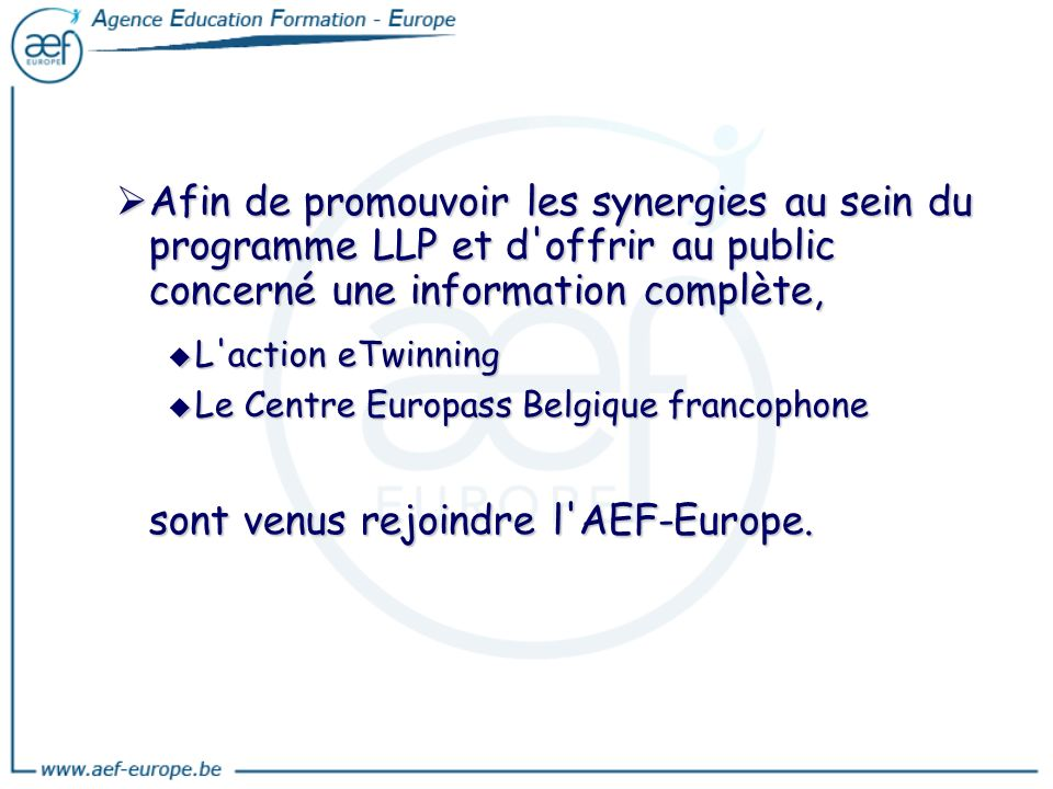 sont venus rejoindre l AEF-Europe.
