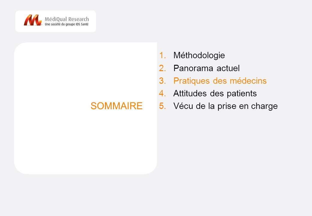 SOMMAIRE Méthodologie Panorama actuel Pratiques des médecins