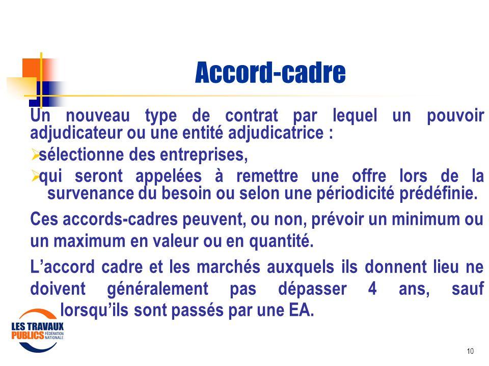 Accord-cadre Un nouveau type de contrat par lequel un pouvoir adjudicateur ou une entité adjudicatrice :