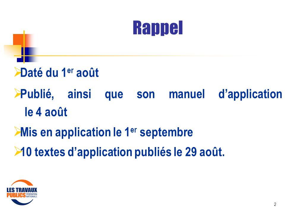 Rappel Daté du 1er août. Publié, ainsi que son manuel d'application le 4 août. Mis en application le 1er septembre.