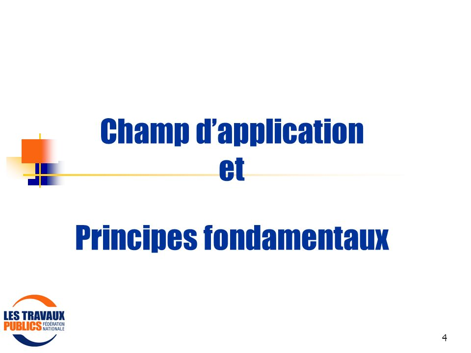 Champ d'application et Principes fondamentaux