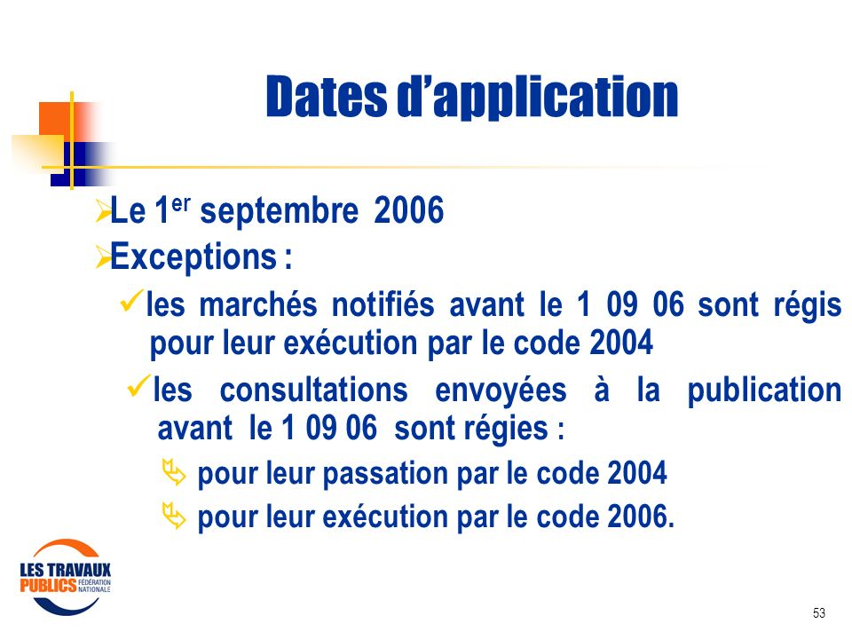 Dates d'application Le 1er septembre 2006 Exceptions :
