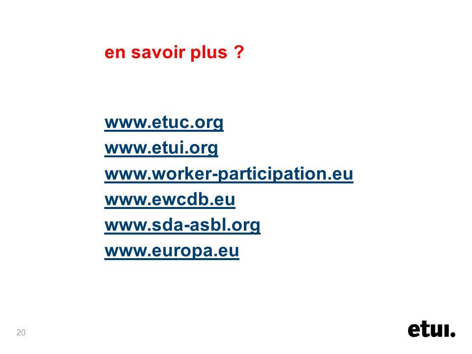 en savoir plus www.etuc.org. www.etui.org. www.worker-participation.eu. www.ewcdb.eu. www.sda-asbl.org.