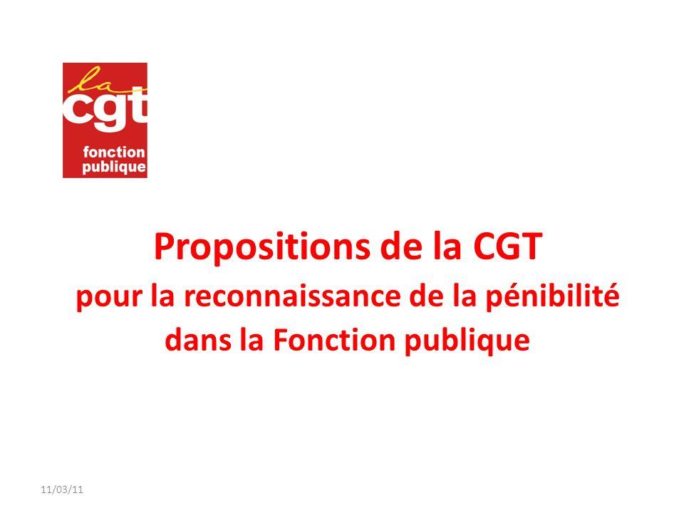 11/03/11 Propositions de la CGT pour la reconnaissance de la pénibilité dans la Fonction publique.