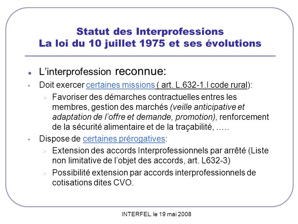 L'interprofession reconnue:
