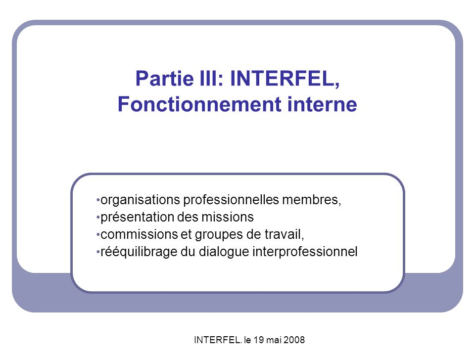 Partie III: INTERFEL, Fonctionnement interne