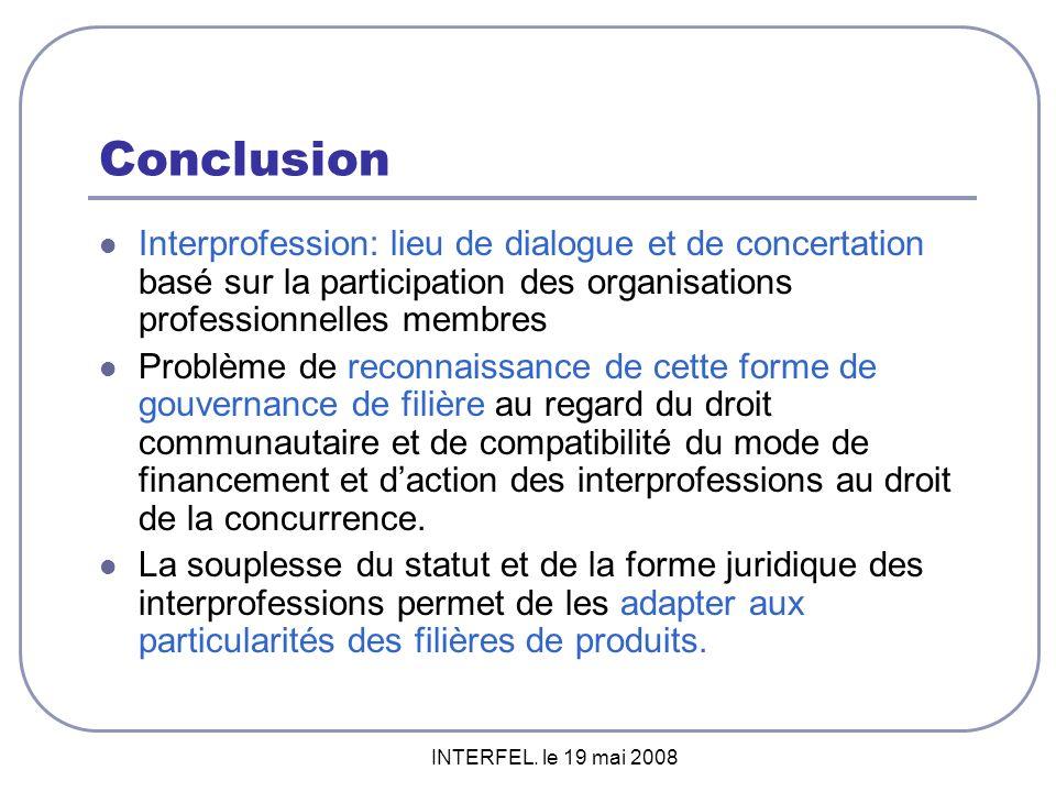 Conclusion Interprofession: lieu de dialogue et de concertation basé sur la participation des organisations professionnelles membres.
