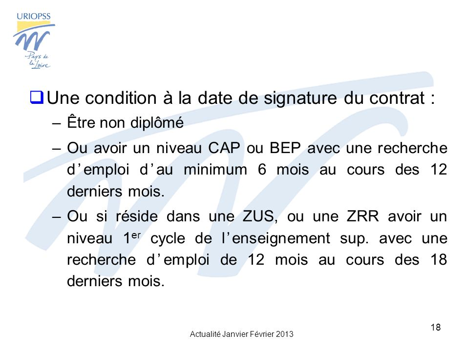 Une condition à la date de signature du contrat :