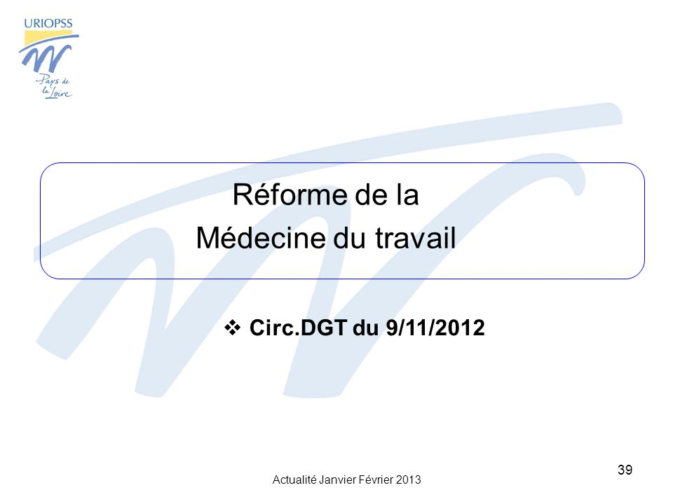 Réforme de la Médecine du travail Circ.DGT du 9/11/2012
