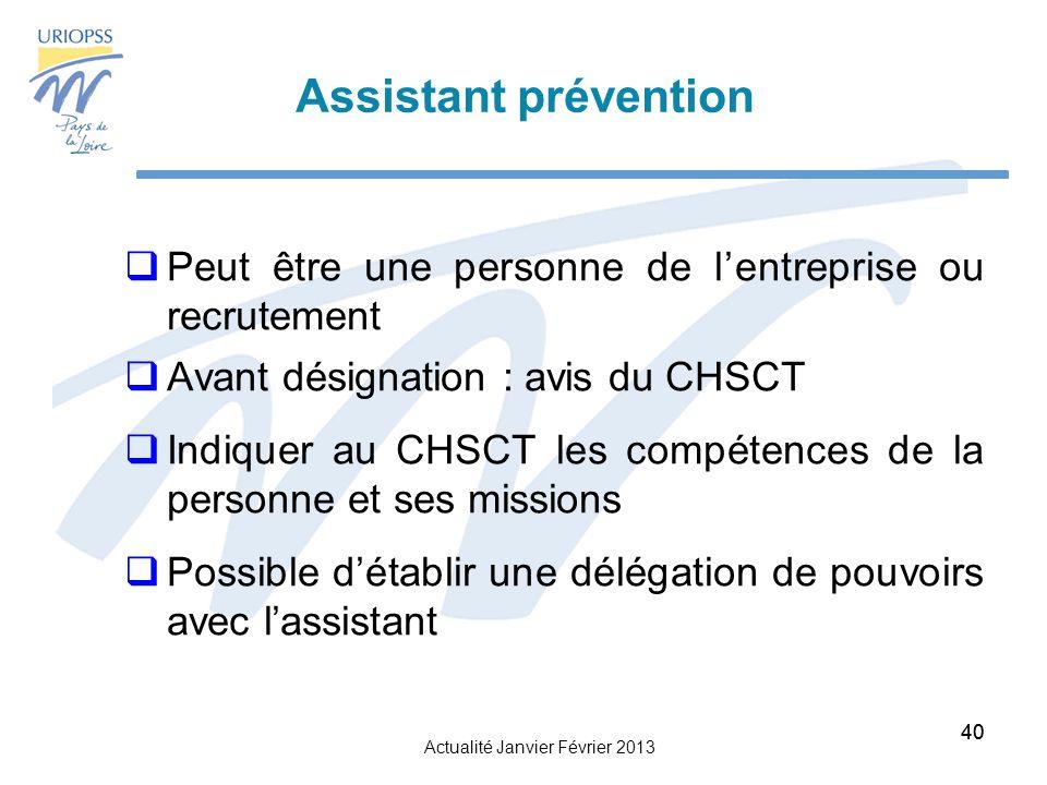 Assistant prévention Peut être une personne de l'entreprise ou recrutement. Avant désignation : avis du CHSCT.