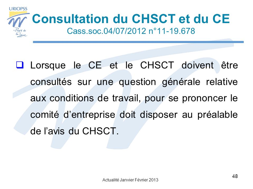 Consultation du CHSCT et du CE Cass.soc.04/07/2012 n°11-19.678
