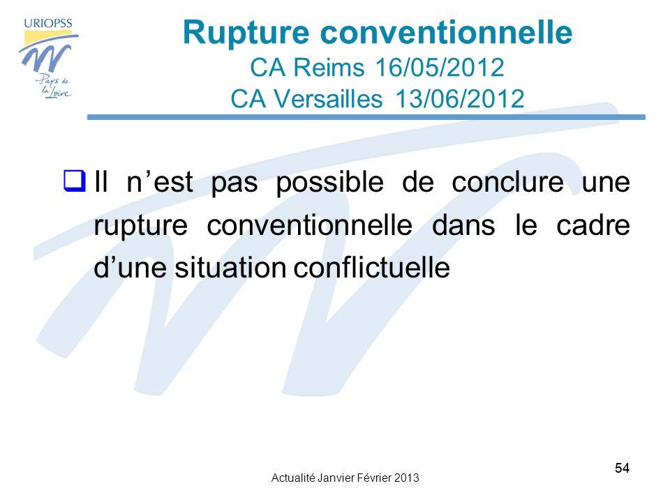 Rupture conventionnelle CA Reims 16/05/2012 CA Versailles 13/06/2012