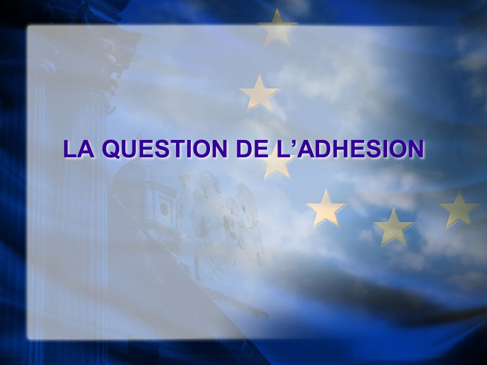 LA QUESTION DE L'ADHESION