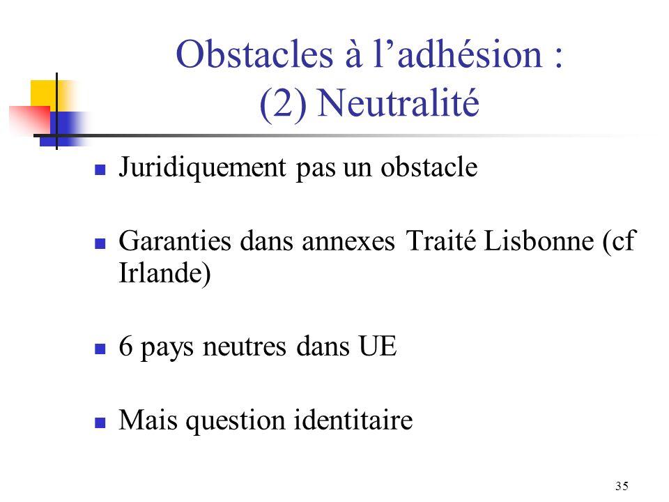 Obstacles à l'adhésion : (2) Neutralité