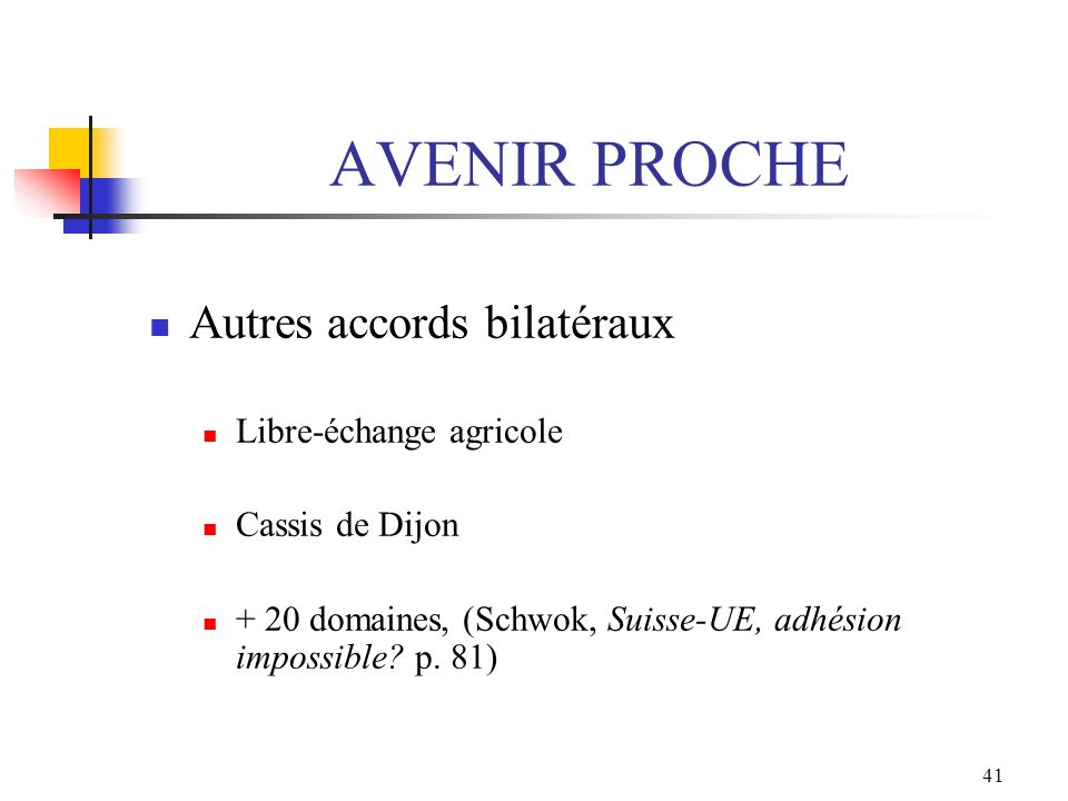 AVENIR PROCHE Autres accords bilatéraux Libre-échange agricole