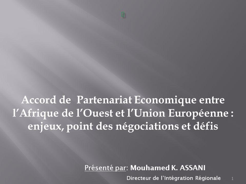 i Accord de Partenariat Economique entre l'Afrique de l'Ouest et l'Union Européenne : enjeux, point des négociations et défis.