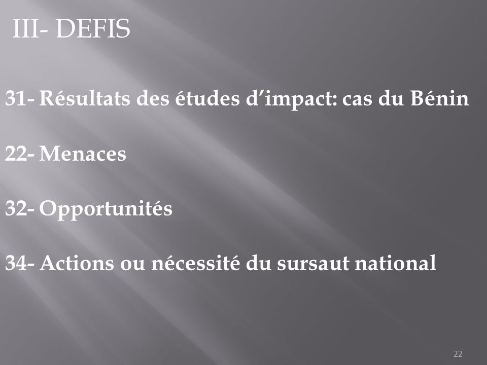 III- DEFIS 31- Résultats des études d'impact: cas du Bénin 22- Menaces