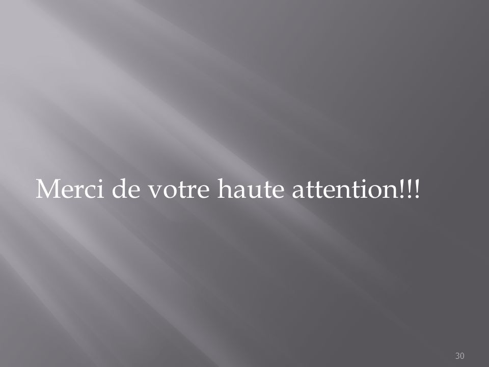 Merci de votre haute attention!!!
