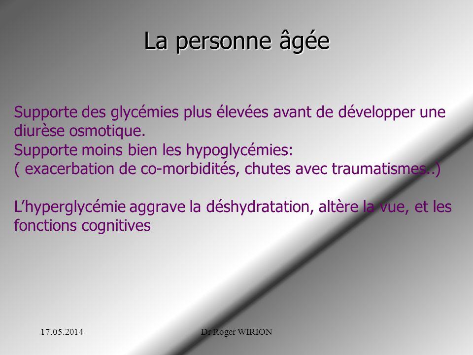 La personne âgée Supporte des glycémies plus élevées avant de développer une. diurèse osmotique. Supporte moins bien les hypoglycémies:
