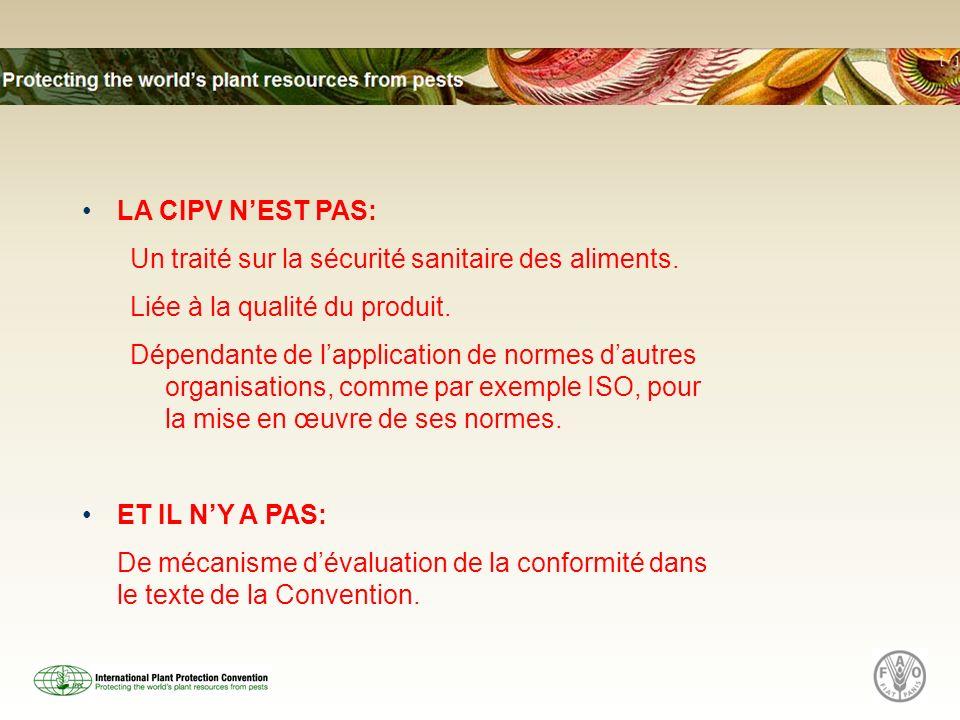 LA CIPV N'EST PAS: Un traité sur la sécurité sanitaire des aliments. Liée à la qualité du produit.