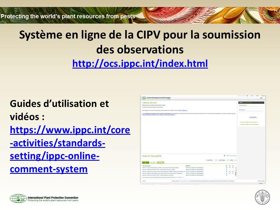 Système en ligne de la CIPV pour la soumission des observations http://ocs.ippc.int/index.html