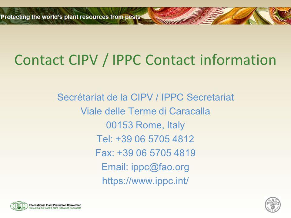 Contact CIPV / IPPC Contact information Secrétariat de la CIPV / IPPC Secretariat. Viale delle Terme di Caracalla.