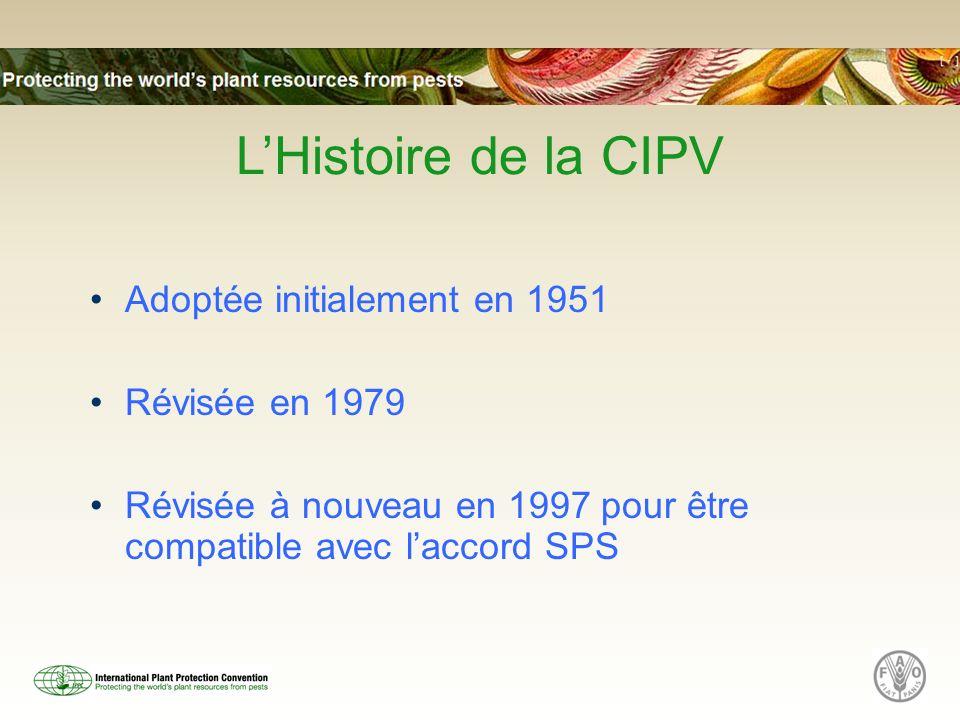 L'Histoire de la CIPV Adoptée initialement en 1951 Révisée en 1979